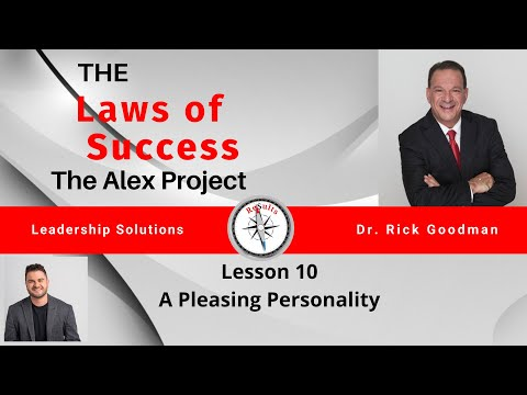 The Laws of Success The Alex Project Lesson 10 A Pleasing Personality