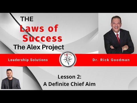 The Laws of Success The Alex Project Lesson 2: A Definite Chief Aim