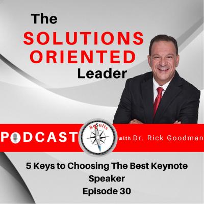5 Keys To Choosing The Best Keynote Speaker Episode 30