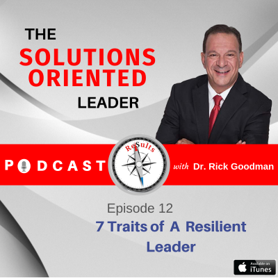 7 Traits of A Resilient Leader