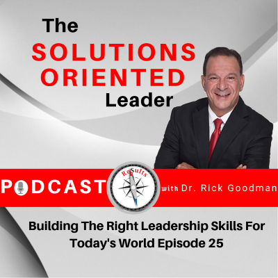 Building The Right Leadership Skills For Today's World Episode 25