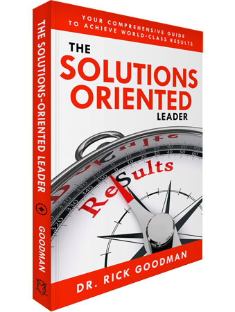 Dr Rick Goodman solution oriented speaker