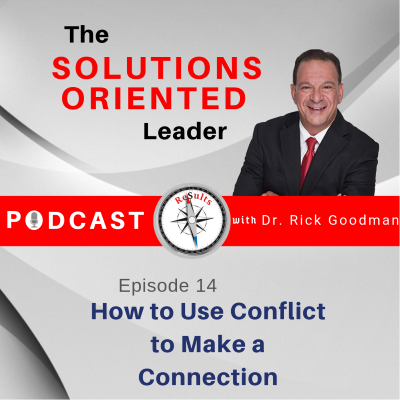 How to Use Conflict to Make a Connection Episode 14