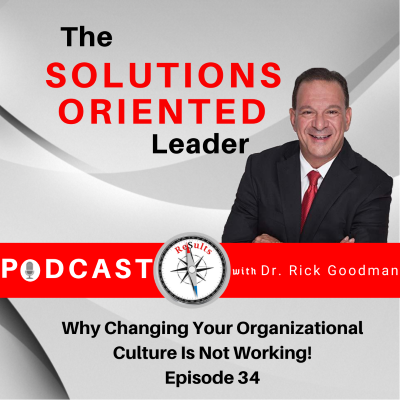 Why Changing Your Organizational Culture Is Not Working Episode 34