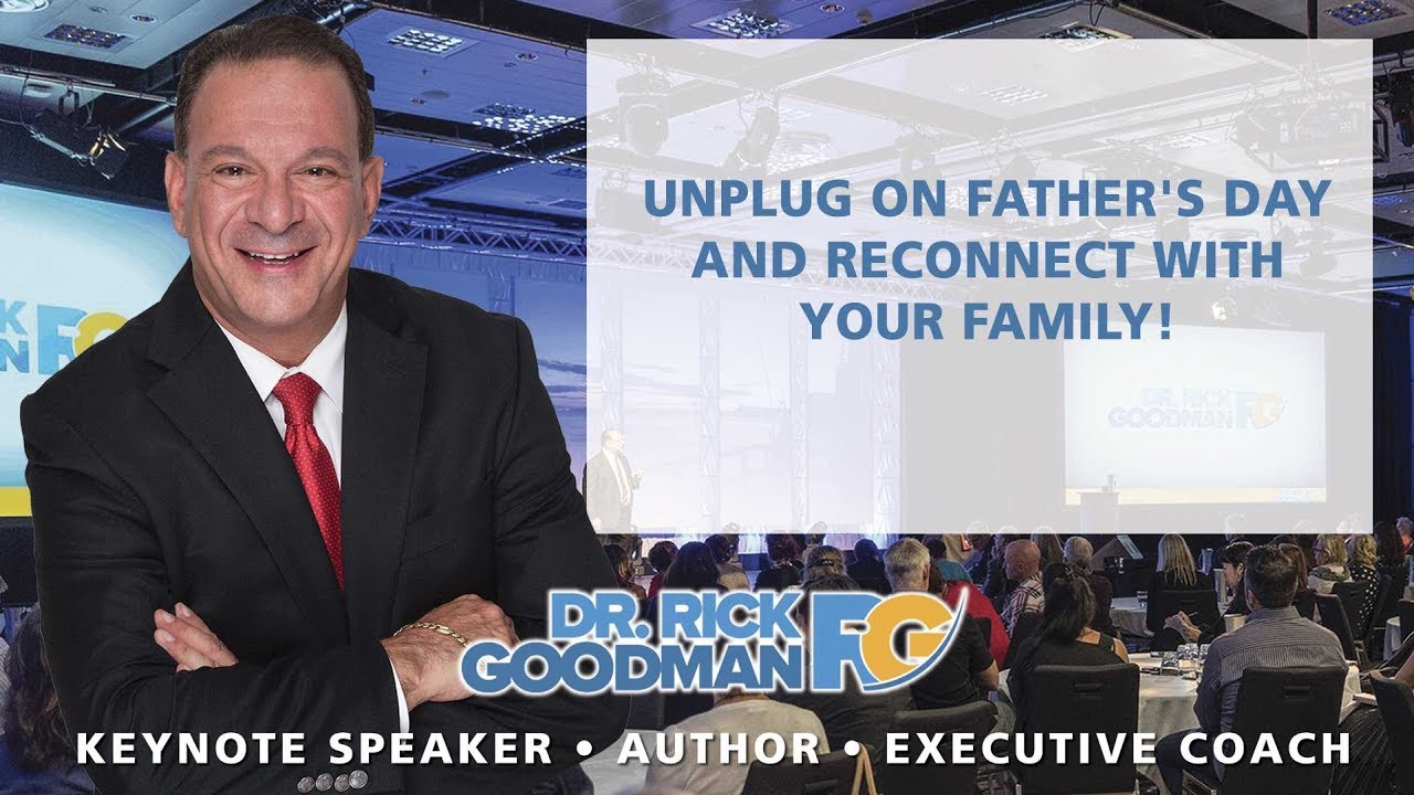 Unplug on Father's Day and Reconnect withYour Family!